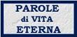 Parole di Vita Eterna a cura di Fontedivita.it